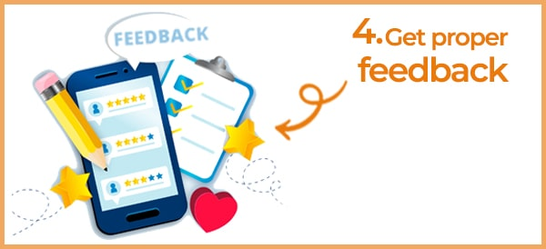 Get proper feedback from your customers